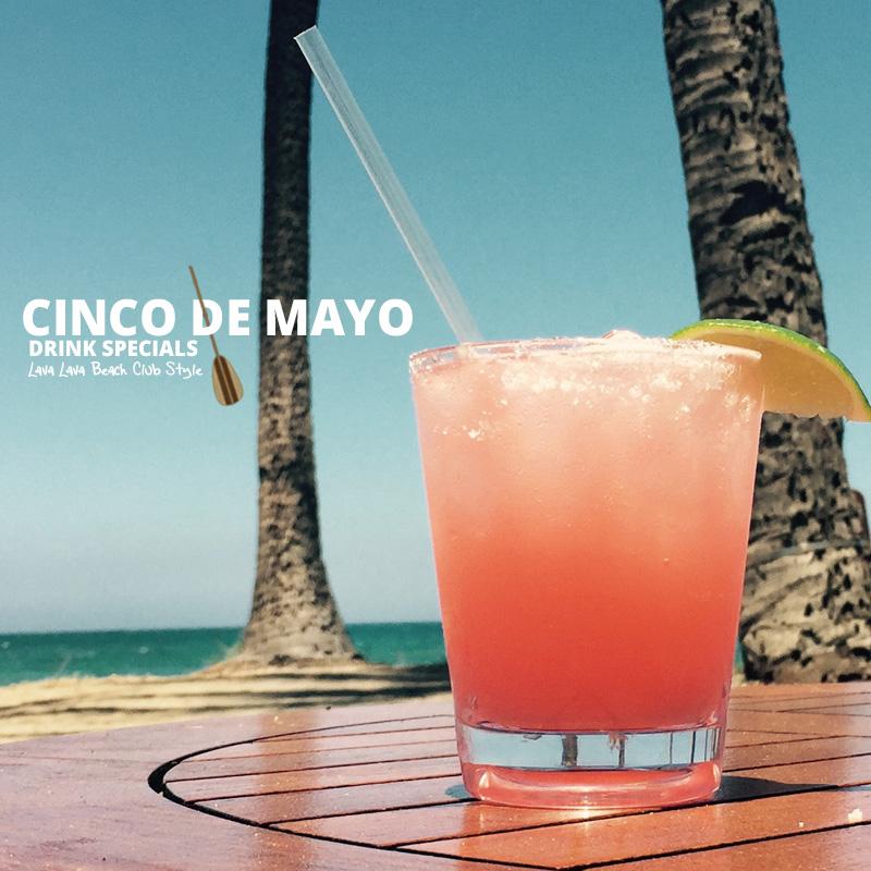 Cinco De Mayo Drink Specials Lava Lava Beach Club Big